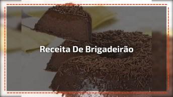 Receita De Brigadeirão, Uma Sobremesa De Dar Água Na Boca!