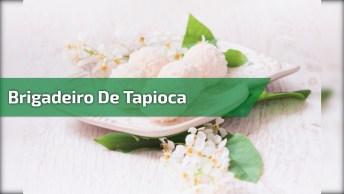 Receita De Brigadeiro De Tapioca, Será Que Isso Fica Bom? Sim Ou Com Certeza?