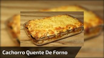 Receita De Cachorro Quente De Forno, Uma Opção Para O Final De Semana!