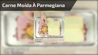 Receita De Carne Moída À Parmegiana, Que Receita Incrível!