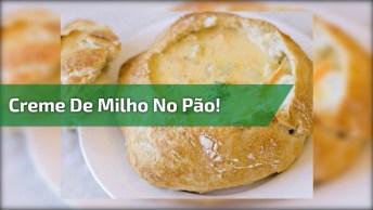 Receita De Creme De Milho No Pão! Olha Só Que Delicia De Receita!