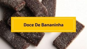 Receita De Doce De Bananinha Super Fácil, Um Docinho Super Famoso!