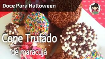 Receita De Doce Para Festa De Halloween, Cone Trufado De Maracujá!