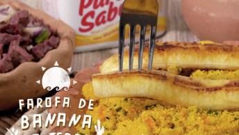 Receita De Farofa De Banana, Olha Só Que Maravilha De Receita!