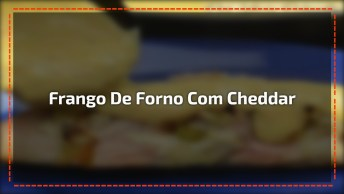 Receita De Frango De Forno Com Molho De Queio Cheddar, Que Delicia!