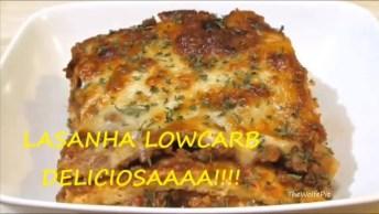 Receita De Lasanha Lowcarb - Um Novo Jeito De Comer Essa Delicia!