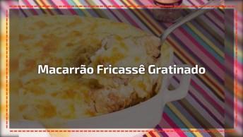 Receita De Macarrão Fricassê Gratinado, Prático E Gostoso!