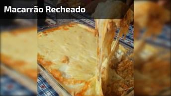 Receita De Macarrão Recheado Ao Forno, Uma Delicia Para O Almoço De Domingo!