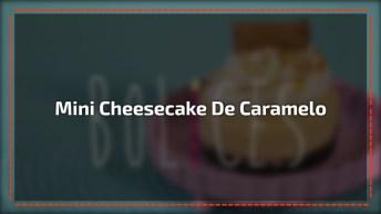 Receita De Mini Cheesecake De Caramelo Salgado, De Preparo Bem Fácil!