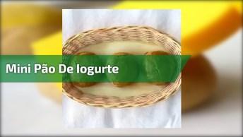 Receita De Mini Pão De Iogurte, Uma Delicia Fácil De Fazer!
