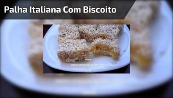 Receita De Palha Italiana Com Biscoito, Fica Uma Delicia!