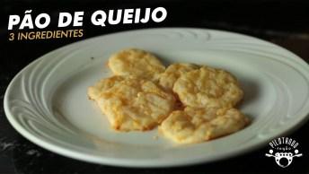 Receita De Pão De Queijo Com Apenas 3 Ingredientes, Confira!