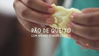Receita De Pão De Queijo Com Apenas 3 Ingredientes, Olha Só Que Delicia!
