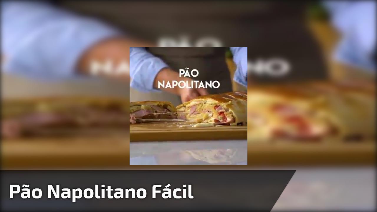 Pão Napolitano fácil