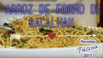 Receita De Páscoa: Arroz De Forno Com Bacalhau, Que Ideia Fantástica!
