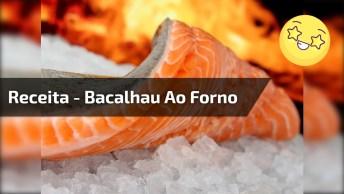 Receita De Páscoa: Bacalhau Ao Forno, Um Prato Maravilhoso!