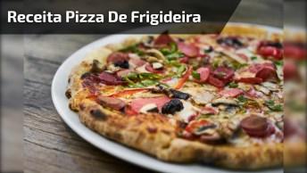 Receita De Pizza De Frigideira, Mais Uma Ideia Fácil Para Você!
