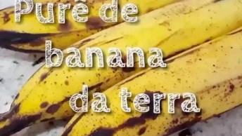 Receita De Purê Feito Com Banana Da Terra, Super Fácil De Fazer!