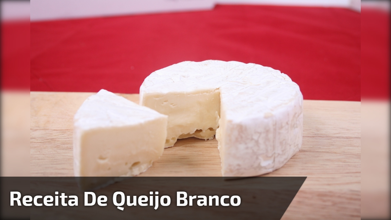 Receita de queijo branco