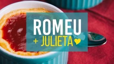 Receita De Romeu E Julieta De Um Jeito Que Você Nunca Viu!