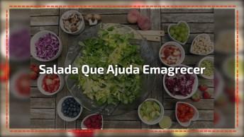 Receita De Salada Deliciosa Que Ajuda No Emagrecimento, Uma Delicia!