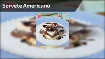 Receita De Sorvete Americano, Uma Delicia De Sobremesa, Confira!
