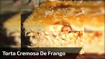 Receita De Torta Cremosa Se Frango, Que Ótima Ideia Para O Lanche Da Tarde!