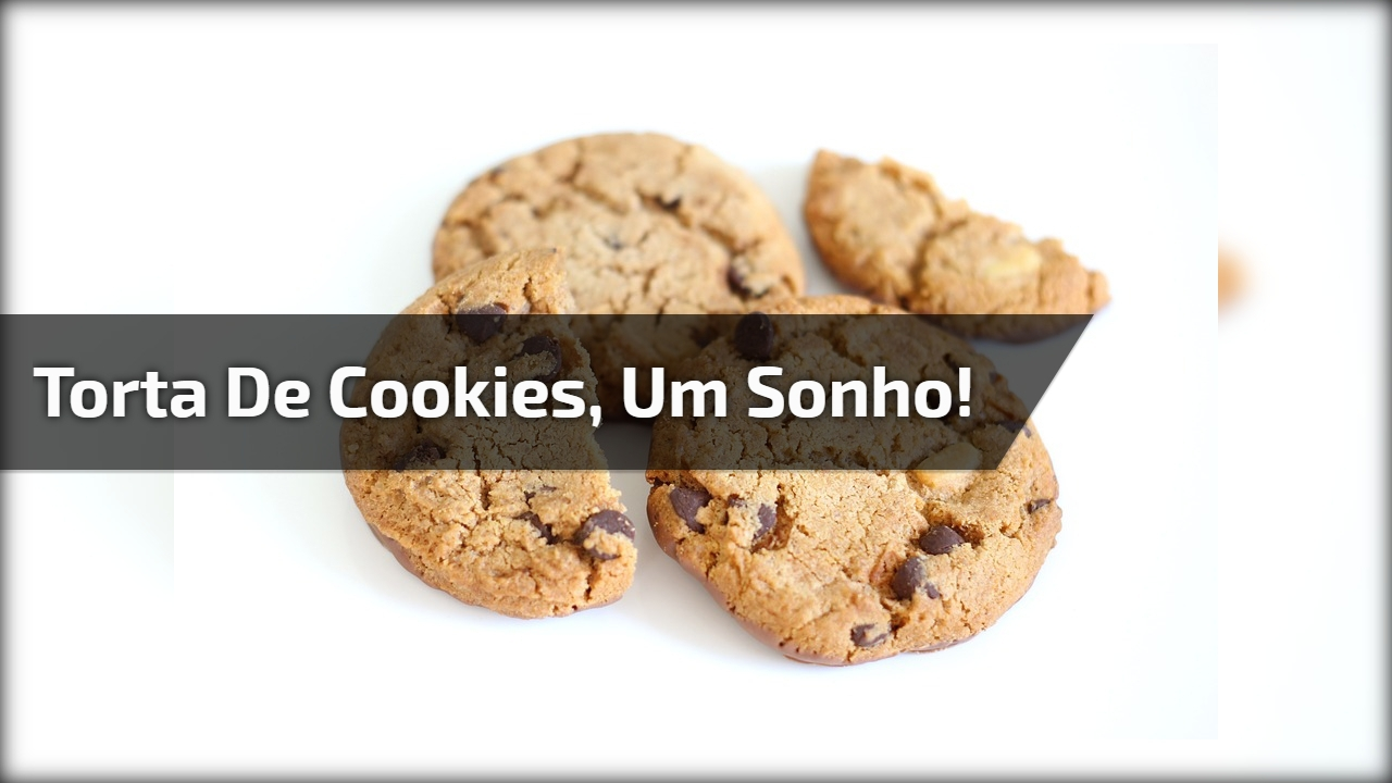 Torta de Cookies, um sonho!