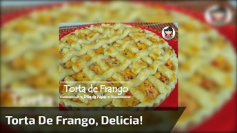 Receita De Torta De Frango, Bora Anotar Os Ingredientes Para Fazer Esta Delicia!