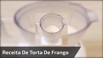 Receita De Torta De Frango De Batas E Molho Cream Cheese, Uma Delicia De Receita
