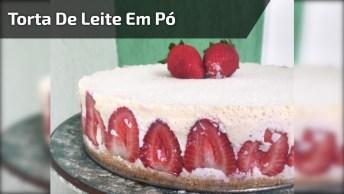 Receita De Torta De Leite Em Pó Com Morangos, Fica Uma Delicia!