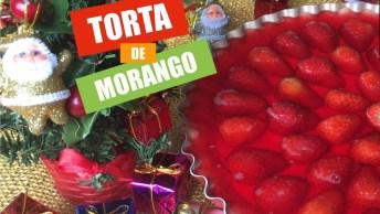 Receita De Torta De Morango - Uma Sobremesa Que Tem A Cara Do Natal!