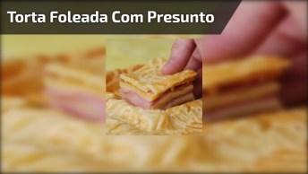 Receita De Torta Foleada Com Presunto Sadia, Simplesmente Uma Delicia!