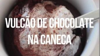Receita De Vulcão De Chocolate Na Caneca, Agora Ficou Fácil Fazer Doce!