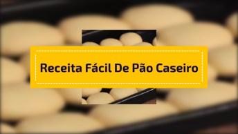 Receita Fácil De Pão Caseiro, Agora É Simples Fazer Seus Próprios Pães!