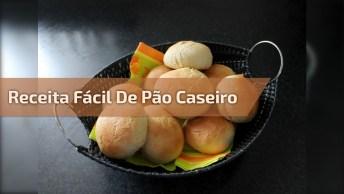Receita Fácil De Pão Caseiro, Pode Ser Feito Até Para Vender!