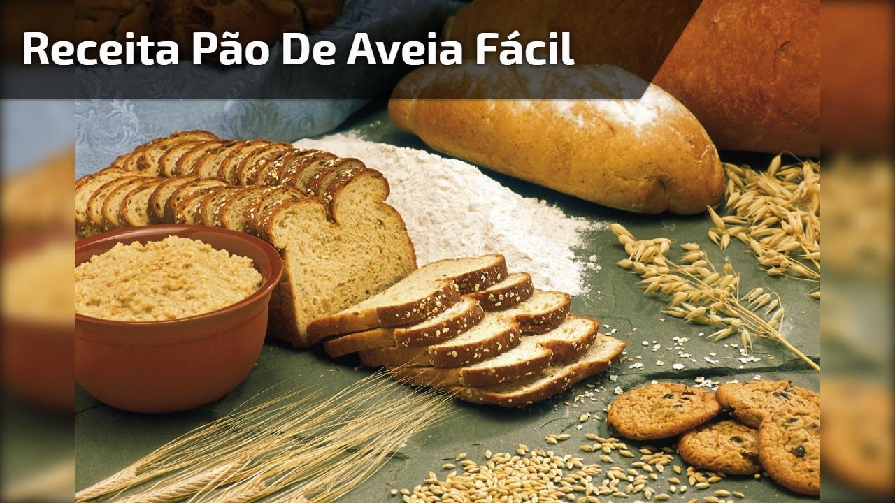 Receita Pão de Aveia Fácil - Super saudável para seu lanche da tarde!