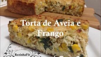 Receita Saudável De Torta De Frango E Aveia, Mais Uma Delicia Para Você!