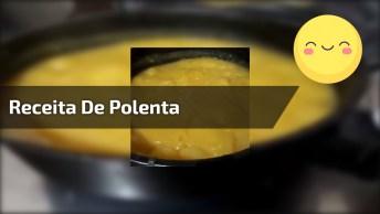Receita Simples De Polenta, Quem Ai É Louco( A) Por Polenta?