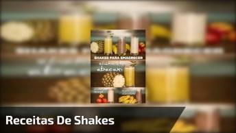 Receitas De Shakes Para Ajudar No Emagrecimento, Escolha O Seu Favorito!