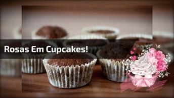 Rosas Em Cupcakes, Super Fácil De Aprender A Fazer, Confira!