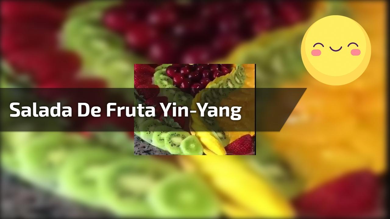 Salada de Fruta Yin-Yang