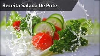 Salada De Pote, Uma Receita Que Esta Virando Tendência, Confira!