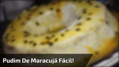 Sobremesa De Maracujá, Um Pudim Super Fácil De Fazer, Confira!