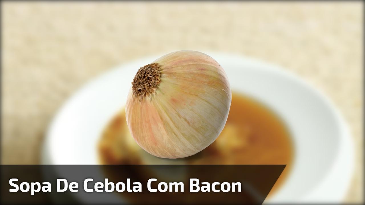 Sopa de Cebola com Bacon