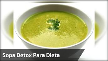 Sopa Detox Para Te Ajudar Na Dieta, Fácil De Fazer, Confira!