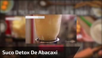 Suco Detox De Abacaxi, Para Te Ajudar A Detonar Gorduras!