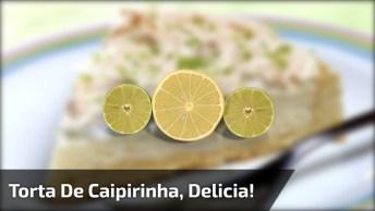 Torta De Caipirinha, Uma Receita Única E Deliciosa, Confira!
