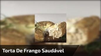 Torta De Frango Saudável E Fácil De Fazer, E Fica Uma Delicia!