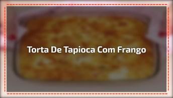 Torta De Tapioca Com Recheio De Frango Com Tomate, Uma Delicia Super Leve!